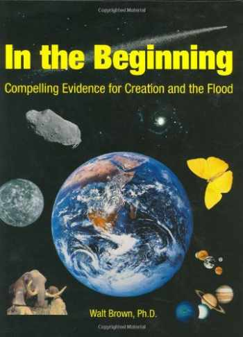 9781878026088-1878026089-In the Beginning: Compelling Evidence for Creation and the Flood (7th Edition)