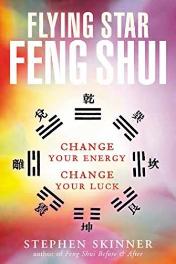 9780804834339-0804834334-Flying Star Feng Shui: Change your Energy; Change your Luck