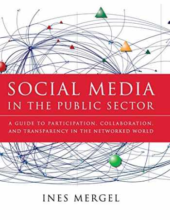 9781118109946-1118109945-Social Media in the Public Sector: A Guide to Participation, Collaboration and Transparency in The Networked World