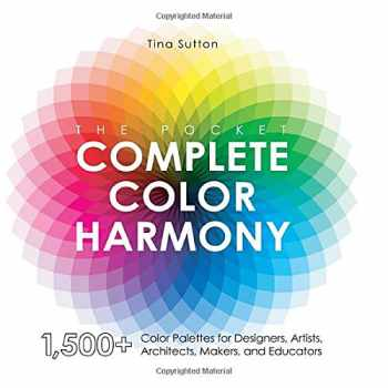 9781631599200-1631599208-The Pocket Complete Color Harmony: 1,500 Plus Color Palettes for Designers, Artists, Architects, Makers, and Educators