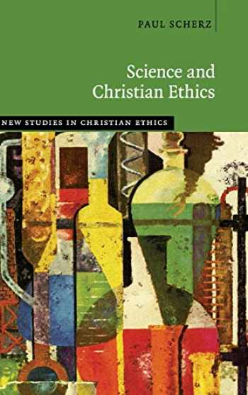 9781108482202-1108482201-Science and Christian Ethics (New Studies in Christian Ethics)