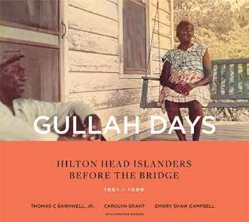 9781949467079-1949467074-Gullah Days: Hilton Head Islanders Before the Bridge 1861-1956