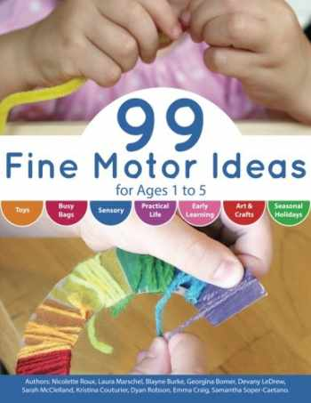 9781500956790-1500956791-99 Fine Motor Ideas for Ages 1 to 5 (Volume 1)