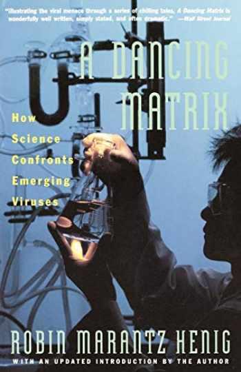 9780679730835-0679730834-Dancing Matrix: How Science Confronts Emerging Viruses