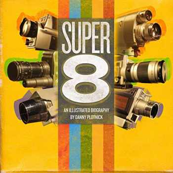 9781644280324-1644280329-Super 8: An Illustrated History