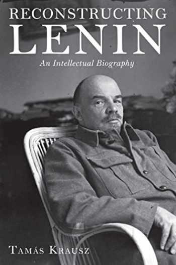 9781583674499-1583674497-Reconstructing Lenin: An Intellectual Biography