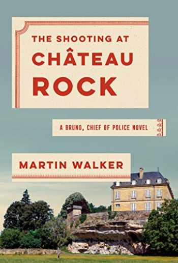 9780525656654-0525656650-The Shooting at Chateau Rock: A Bruno, Chief of Police Novel (Bruno, Chief of Police Series)
