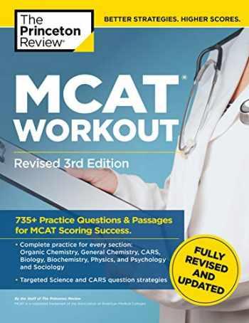 9780525570080-052557008X-MCAT Workout, Revised 3rd Edition: 735+ Practice Questions & Passages for MCAT Scoring Success (Graduate School Test Preparation)