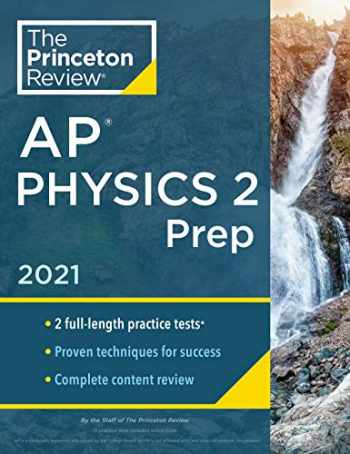 9780525569619-0525569618-Princeton Review AP Physics 2 Prep, 2021: Practice Tests + Complete Content Review + Strategies & Techniques (College Test Preparation)