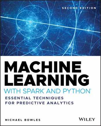 9781119561934-1119561930-Machine Learning with Spark and Python: Essential Techniques for Predictive Analytics