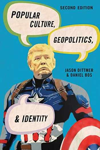 9781538116722-1538116723-Popular Culture, Geopolitics, and Identity (Human Geography in the Twenty-First Century: Issues and Applications)