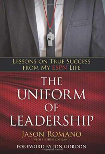 9780825446399-0825446392-The Uniform of Leadership: Lessons on True Success from My ESPN Life