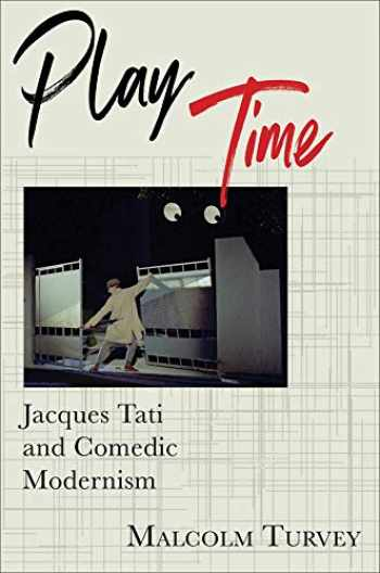 9780231193030-0231193033-Play Time: Jacques Tati and Comedic Modernism (Film and Culture Series)