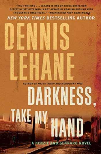 9780062224033-0062224034-Darkness, Take My Hand (Patrick Kenzie and Angela Gennaro Series)