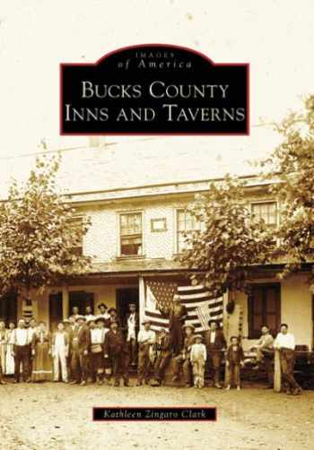 9780738557984-0738557986-Bucks County Inns and Taverns (Images of America: Pennsylvania)