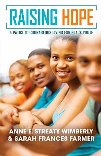 9780938162346-0938162349-Raising Hope: Four Paths to Courageous Living for Black Youth