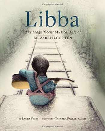 9781452148571-1452148570-Libba: The Magnificent Musical Life of Elizabeth Cotten (Early Elementary Story Books, Children's Music Books, Biography Books for Kids)