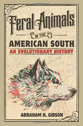 9781107156944-1107156947-Feral Animals in the American South: An Evolutionary History (Studies in Environment and History)