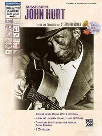 9780739043301-0739043307-Stefan Grossman's Early Masters of American Blues Guitar: Mississippi John Hurt, Book & CD