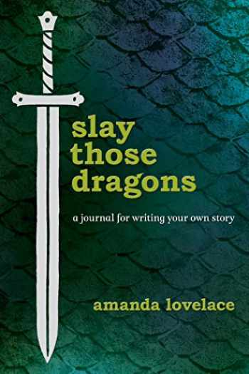 9781449498498-1449498493-Slay Those Dragons: A Journal for Writing Your Own Story