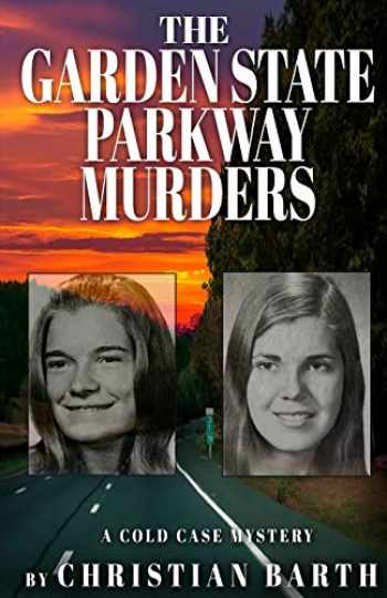 9781948239769-1948239760-THE GARDEN STATE PARKWAY MURDERS: A Cold Case Mystery