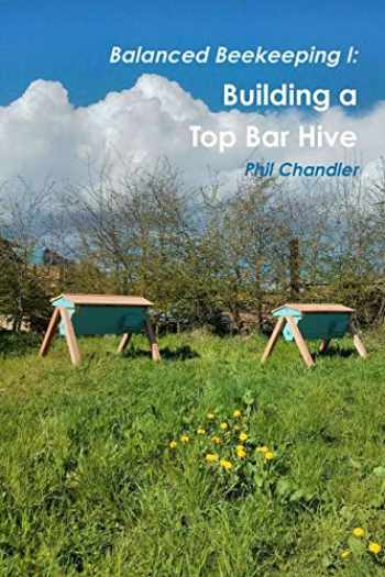 9781291620399-1291620397-Balanced Beekeeping I: Building a Top Bar Hive