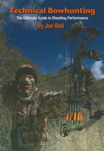 9780865682665-0865682666-Technical Bowhunting: The Ultimate Guide to Shooting Performance