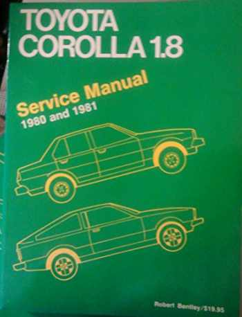 9780837602455-0837602459-Toyota Corolla 1.8 Service Manual, 1980 and 1981 (Robert Bentley Complete Service Manuals)