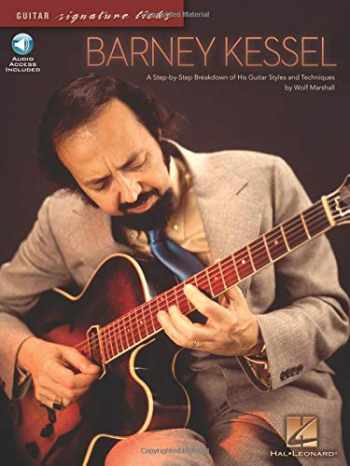9781423430476-1423430476-Barney Kessel: A Step-by-Step Breakdown of His Guitar Styles and Techniques (Guitar Signature Licks)