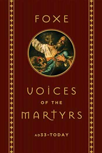 9781684510085-1684510082-Foxe: Voices of the Martyrs: AD33 – Today