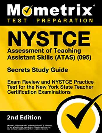 9781516734344-1516734343-NYSTCE Assessment of Teaching Assistant Skills (ATAS) (095) Secrets Study Guide - Exam Review and NYSTCE Practice Test for the New York State Teacher Certification Examinations [2nd Edition]