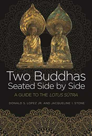 9780691174204-0691174202-Two Buddhas Seated Side by Side: A Guide to the Lotus Sūtra