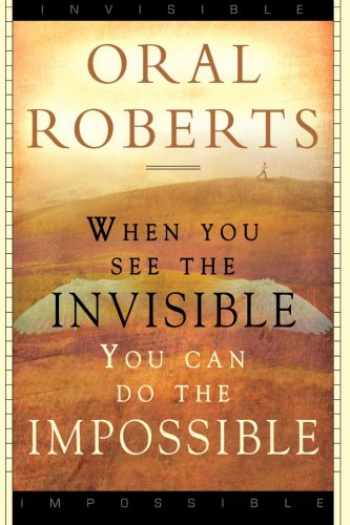 9780768422856-076842285X-When You See the Invisible, You Can Do the Impossible