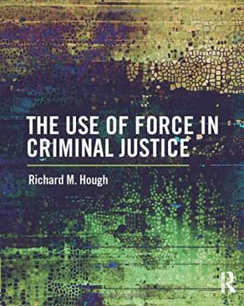 9781138221451-1138221457-The Use of Force in Criminal Justice