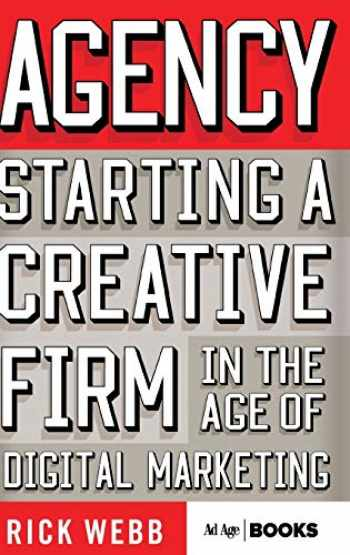 9781137279866-1137279869-Agency: Starting a Creative Firm in the Age of Digital Marketing (Advertising Age)