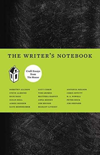 9780979419812-0979419816-The Writer's Notebook: Craft Essays from Tin House