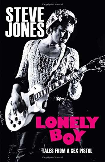 9780306824814-0306824817-Lonely Boy: Tales from a Sex Pistol