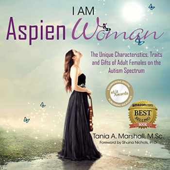 9780992360948-0992360943-I am AspienWoman: The Unique Characteristics, Traits, and Gifts of Adult Females on the Autism Spectrum (AspienGirl)
