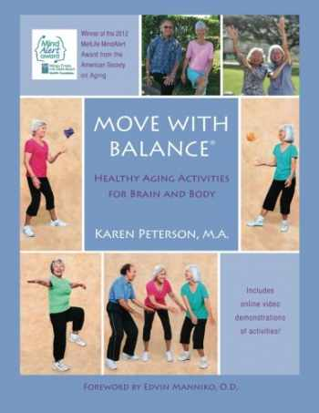 9780985993801-0985993804-Move With Balance: Healthy Aging Activities for Brain and Body