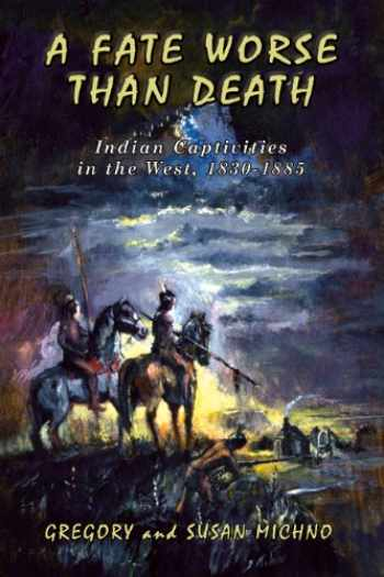9780870044731-0870044737-A Fate Worse Than Death: Indian Captivities in the West, 1830-1885