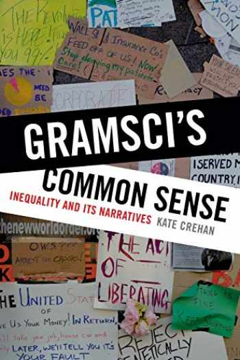 9780822362395-0822362392-Gramsci's Common Sense: Inequality and Its Narratives