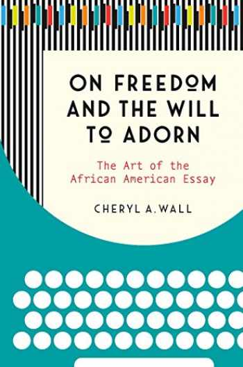 9781469646909-1469646900-On Freedom and the Will to Adorn: The Art of the African American Essay