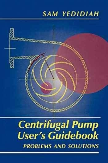 9780412991110-041299111X-Centrifugal Pump User's Guidebook: Problems and Solutions