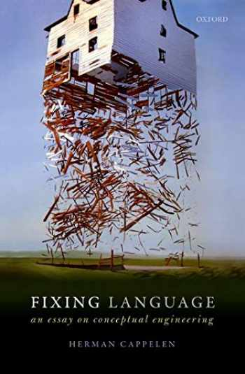 9780198814719-0198814712-Fixing Language: An Essay on Conceptual Engineering