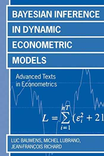 9780198773139-0198773137-Bayesian Inference in Dynamic Econometric Models (Advanced Texts in Econometrics)