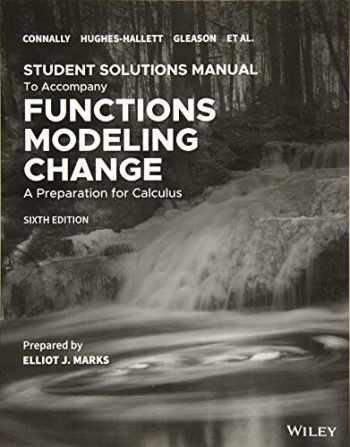 9781119564492-1119564492-Student Solutions Manual to accompany Functions Modeling Change, 6e