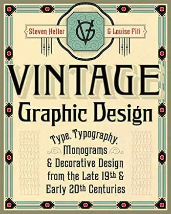 9781621537083-1621537080-Vintage Graphic Design: Type, Typography, Monograms & Decorative Design from the Late 19th & Early 20th Centuries