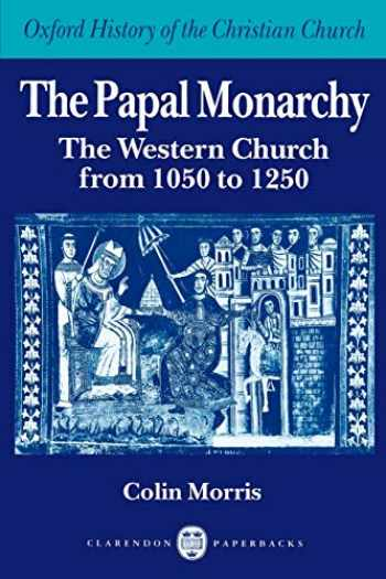 9780198269250-0198269250-The Papal Monarchy: The Western Church from 1050 to 1250 (Oxford History of the Christian Church)