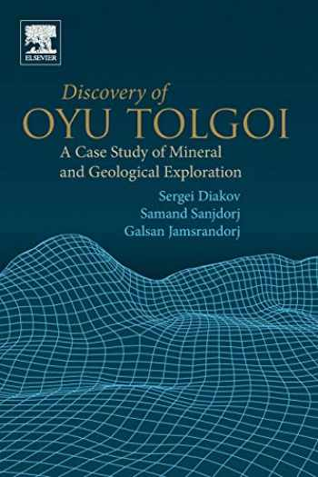 9780128160893-0128160896-Discovery of Oyu Tolgoi: A Case Study of Mineral and Geological Exploration