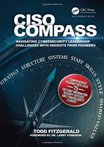 9781498740449-1498740448-CISO COMPASS: Navigating Cybersecurity Leadership Challenges with Insights from Pioneers